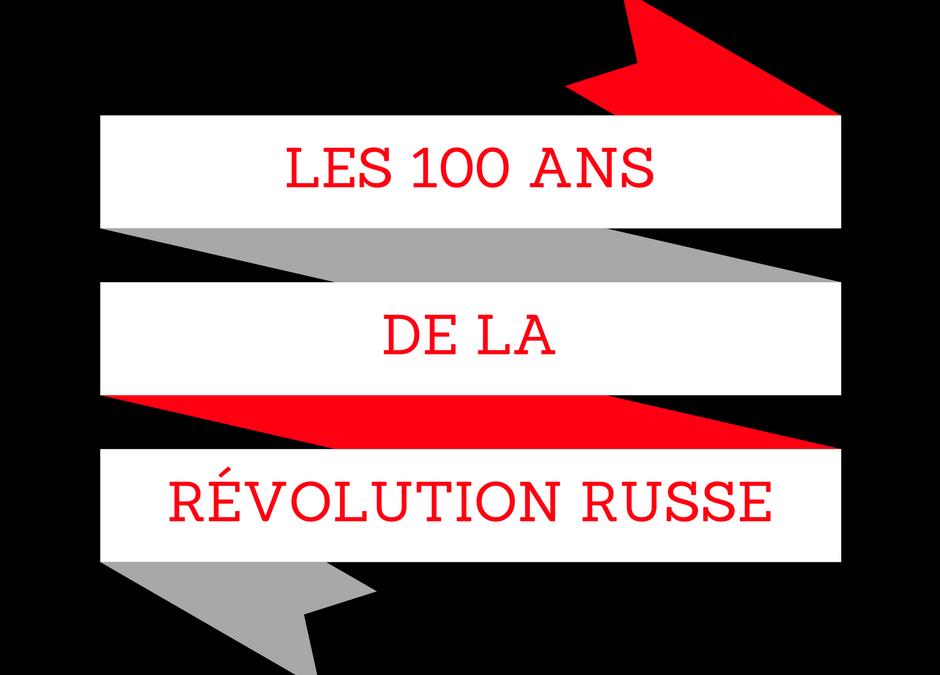 Les 100 ans de la Révolution russe