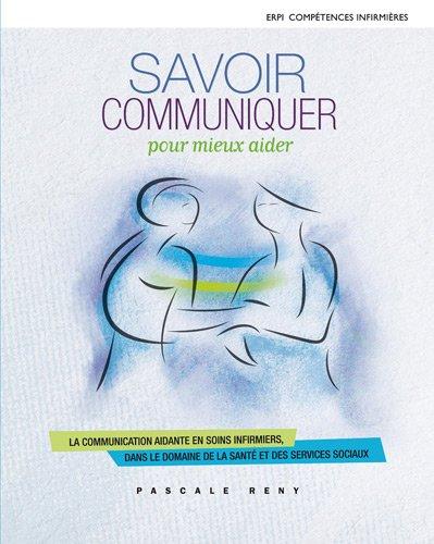 Savoir communiquer pour mieux aider