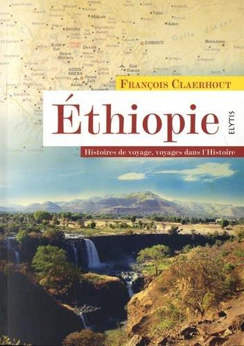 Éthiopie: histoires de voyage, voyages dans l'histoire