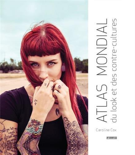 Atlas mondial du look et des contre-cultures