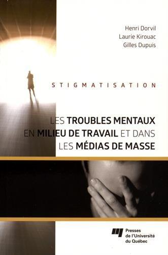 Stigmatisation: les troubles mentaux en milieu de travail et dans les médias de masse