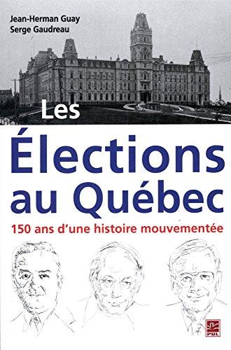 Les élections au Québec: 150 ans d'une histoire mouvementée