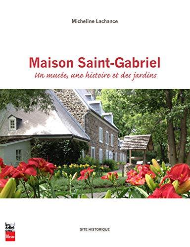 Maison Saint-Gabriel: un musée, une histoire et des jardins