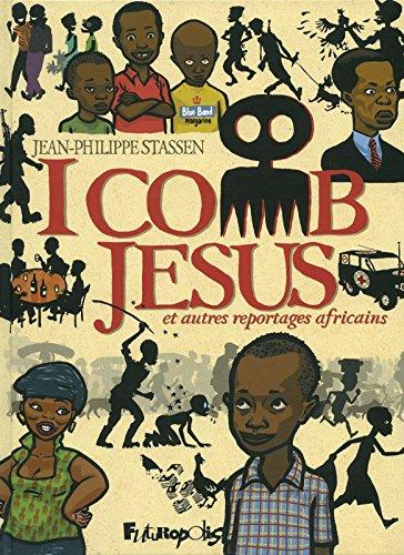 I Comb Jesus et autres reportages africains