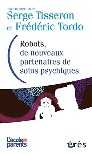 Robots, de nouveaux partenaires de soins psychiques : avancées et limites