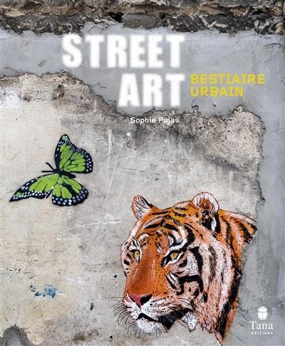 Street art : bestiaire urbain