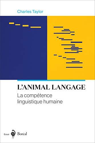 L'animal langage: la compétence linguistique humaine