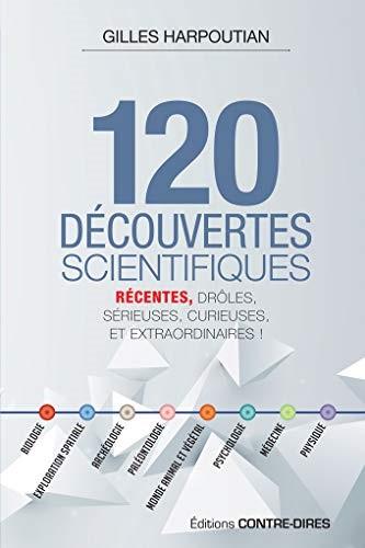 120 découvertes scientifiques récentes