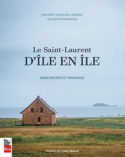 Le Saint-Laurent d'île en île : rencontres et paysages