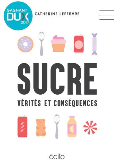 Sucre : vérités et conséquences