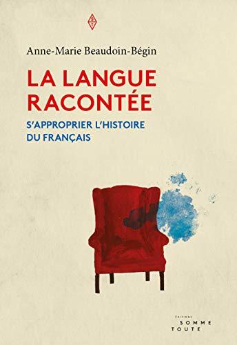La langue racontée : s'approprier l'histoire du français