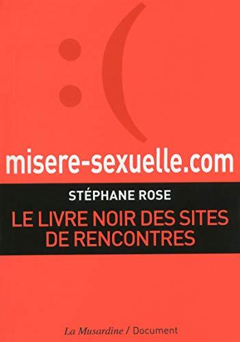 Misère-sexuelle.com : le livre noir des sites de rencontres