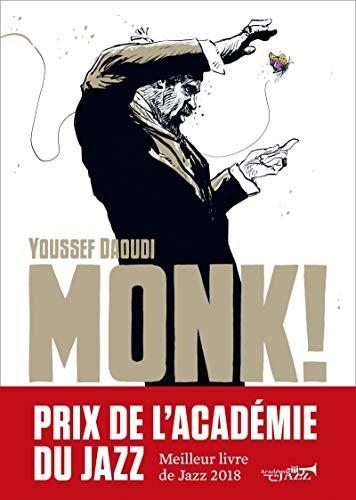 Monk! : Thelonious, Pannonica … une amitié, une révolution musicale