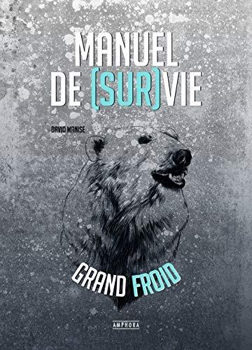 Manuel de (sur)vie : grand froid