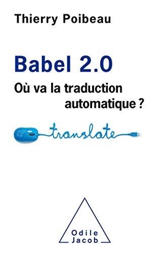 Babel 2.0 : où va la traduction automatique?