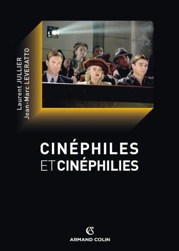 Cinéphiles et cinéphilies : une histoire de la qualité cinématographique