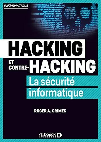 Hacking et contre-hacking: la sécurité informatique