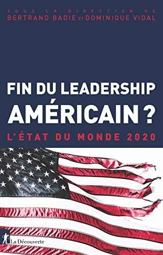 Fin du leadership américain? : l'état du monde 2020