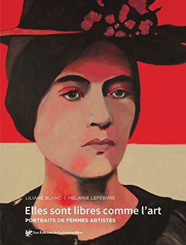 Elles sont libres comme l'art : portraits de femmes artistes