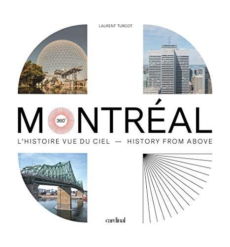 Montréal 360 : l'histoire vue du ciel