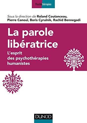La parole libératrice : l'esprit des psychothérapies humanistes