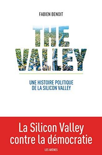 The Valley : une histoire politique de la Silicon Valley