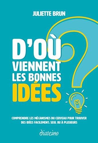 D'où viennent les bonnes idées ?
