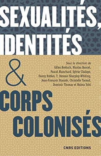 Sexualités, identités & corps colonisés : XVe siècle-XXIe siècle