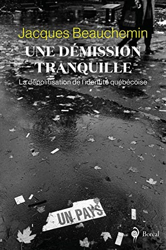 Une démission tranquille : la dépolitisation de l'identité québécoise