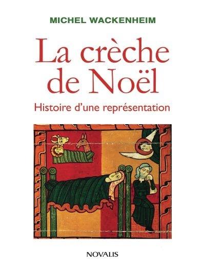 La crèche de Noël : histoire d'une représentation