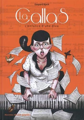 La Callas : l'enfance d'une diva