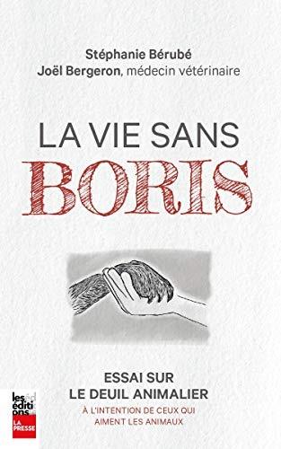 La vie sans Boris : essai sur le deuil animalier