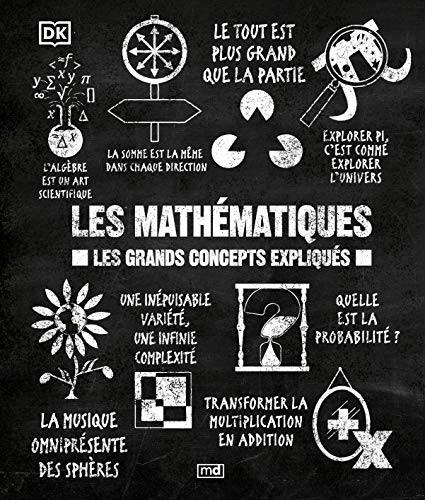 Les mathématiques : les grands concepts expliqués