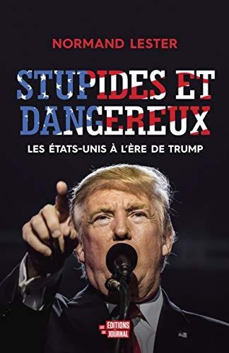 Stupides et dangereux : les États-Unis à l'ère de Trump