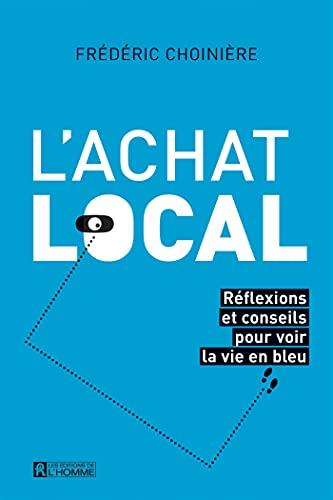 L'achat local : réflexions et conseils pour voir la vie en bleu