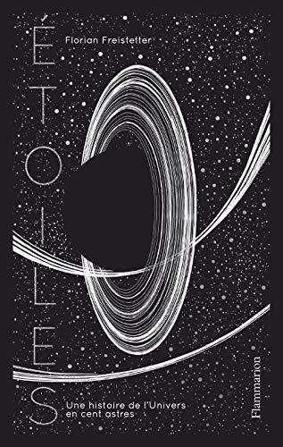 Étoiles : une histoire de l'Univers en 100 astres