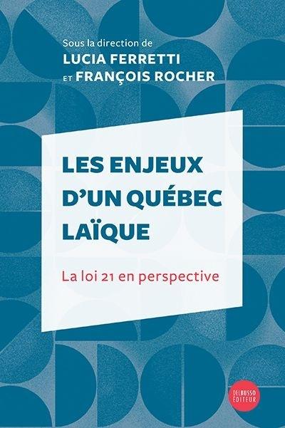 Les enjeux d'un Québec laïque : la loi 21 en perspective