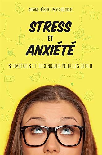 Stress et anxiété : stratégies et techniques pour les gérer